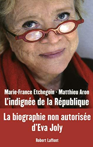 l'indignée de la République: Marie-France Etchegoin, Matthieu Aron