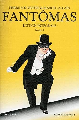 Fantômas, tome 1. Fantômas - Juve contre: Pierre SOUVESTRE; Marcel