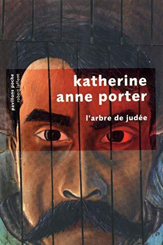 L'arbre de Judée: Porter, Katherine Anne