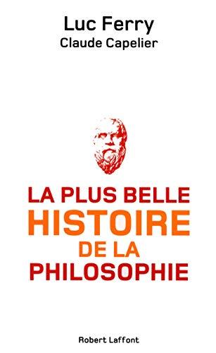 La plus belle histoire de la philosophie: Claude Capelier; Luc