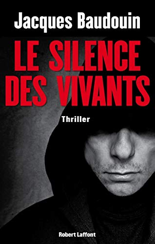 Le silence des vivants: Jacques Baudouin