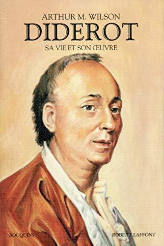 Diderot Sa Vie et Son Oeuvre - Ne: Arthur Wilson