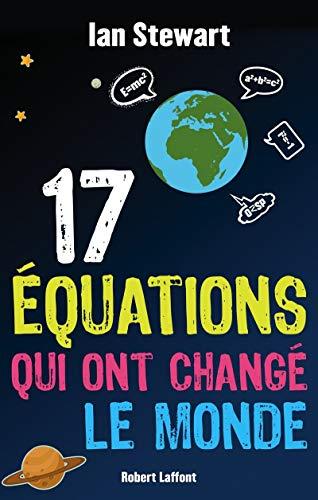 17 équations qui ont changé le monde: Ian Stewart