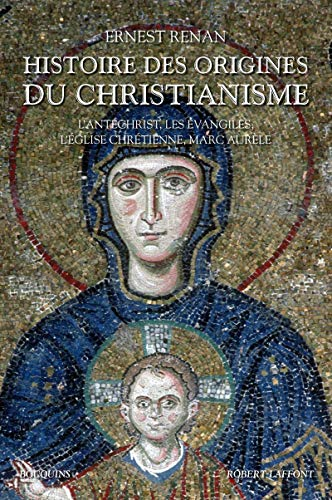 9782221134528: Histoire des origines du christianisme : Volume 2, L'antéchrist, Les évangiles, L'Eglise chrétienne, Marc-Aurèle