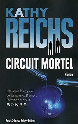 Circuit mortel: Kathy Reichs