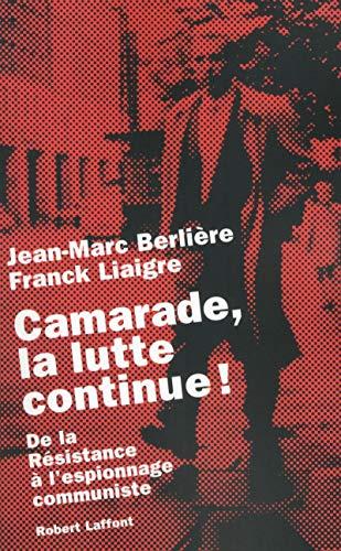 Camarade la lutte continue !: Jean-Marc Berli�re