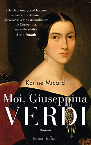 Moi, Giuseppina Verdi: Micard, Karine