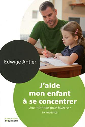 9782221137345: J'aide mon enfant à se concentrer