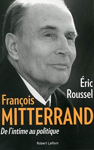 9782221138502: François Mitterrand - De l'intime au politique