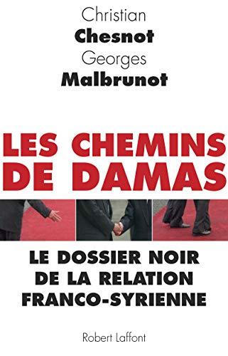 Les Chemins de Damas: Georges MALBRUNOT et Christian CHESNOT