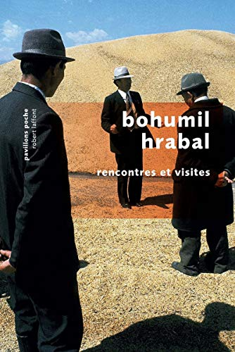 Rencontres et visites: Hrabal, Bohumil