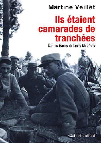 9782221144831: Ils étaient camarades de tranchées : Sur les traces de Louis Maufrais