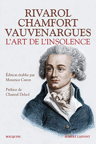 9782221144992: Rivarol, Chamfort, Vauvenargues : L'art de l'insolence (Bouquins)