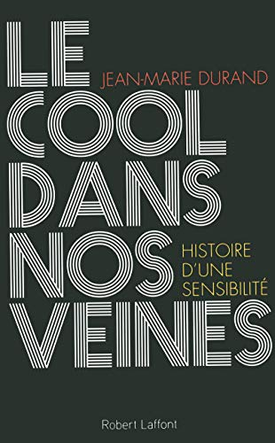 9782221156261: Le Cool dans nos veines