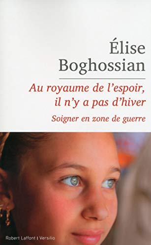 9782221190272: Au royaume de l'espoir, il n'y a pas d'hiver - soigner en zone de guerre (French Edition)