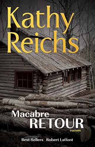 Macabre retour: Reichs, Kathy