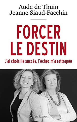 Forcer le destin (French Edition): SIAUD-FACCHIN, Jeanne, THUIN,