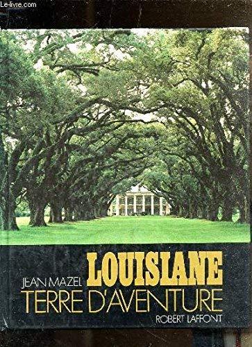 9782221500774: Louisiane: Terre d'Aventure (French Edition)