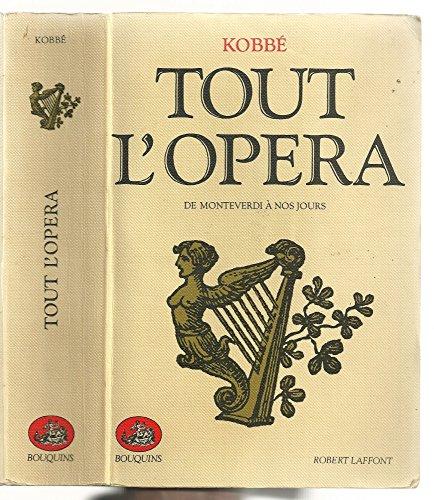 9782221501016: Tout l'Opéra, de Monteverdi à nos jours