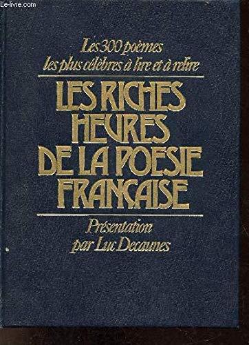 LES RICHES HEURES POESIE FRANCAISE: DECAUNES, LUC
