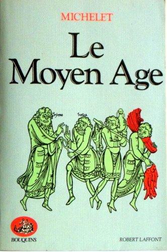 Le Moyen Age. Histoire de France. (Volume contenant les livres I à XVII de l'Histoire ...