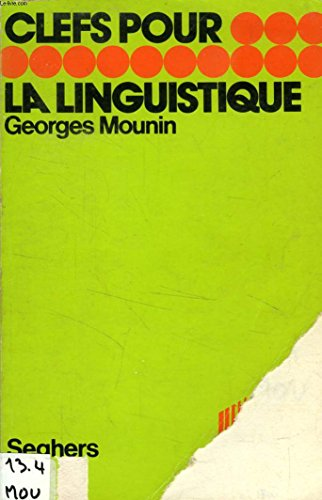 La linguistique (Clefs) (French Edition): Mounin, Georges