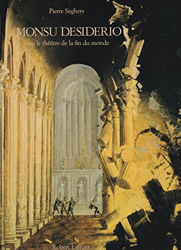 Monsu desiderio ou le théâtre de la fin du monde: Pierre Seghers