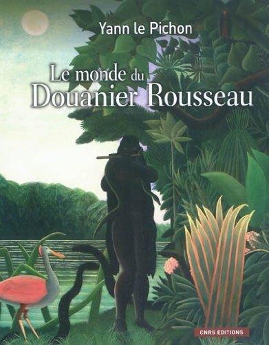 Le monde du douanier Rousseau (Aux sources de lart) (French Edition)
