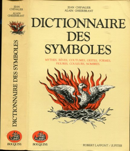 DICTIONNAIRE DES SYMBOLES. Mythes, R?: Jean and Gheerbrant,