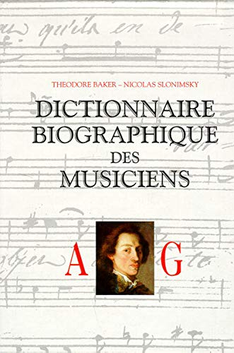 Dictionnaire biographique des musiciens - 3 vol. (French Edition) (9782221901038) by Baker, Theodore; Collectif; Slonimsky, Nicolas