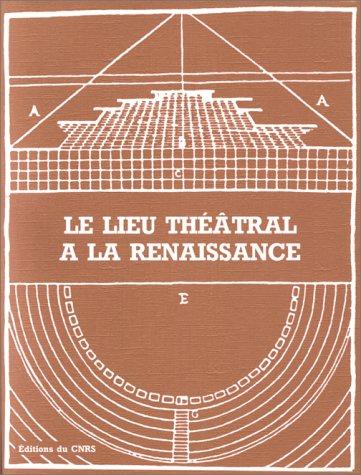 Le lieu theatral a la renaissance: Jean Jacquot