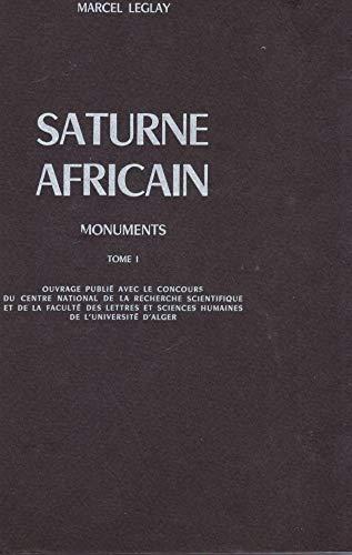 Saturne Africain. Monuments. Tome I:Afrique Proconsulaire.: Leglay,Marcel.