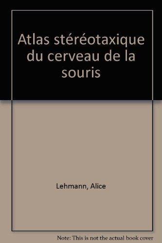Atlas stereotaxique du cerveau de la souris (French Edition): Lehmann, Alice