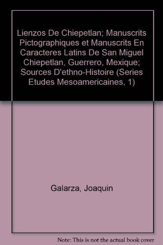 Lienzos De Chiepetlan; Manuscrits Pictographiques et Manuscrits: Galarza, Joaquin