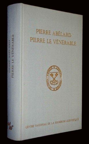 9782222016922: Pierre Abelard, Pierre le Venerable: Les courants philosophiques, litteraires et artistiques en Occident au milieu du XIIe siecle : [actes et ... de la recherche scientifique ; no 546)