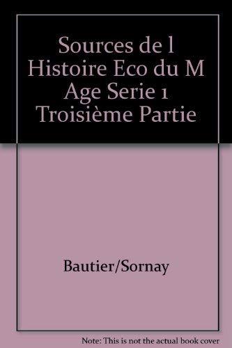 Les Sources De L'Histoire Économique Et Sociale Du Moyen Âge Vol. 1. Fasc. 1. Les...