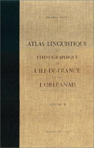 Atlas linguistique et ethnographique de l'île de France et de l'Orléanais (&...