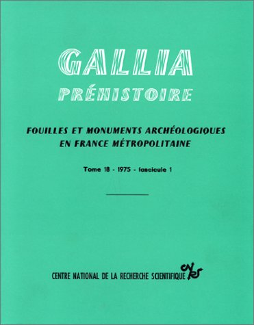 Gallia Préhistoire, tome 18, fascicule 1, 1975: Collectif