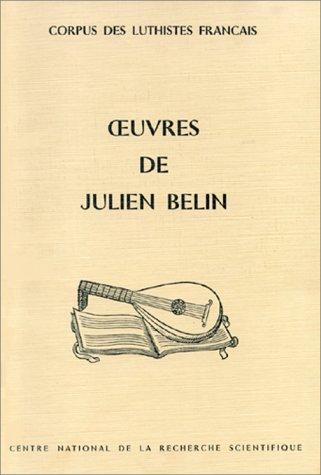 Oeuvres de Julien Belin --- [ Corpus des luthistes français ]: RENAULT ( Michel )