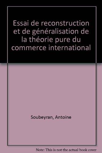 Essai de reconstruction et de generalisation de la theorie pure du commerce international (French ...