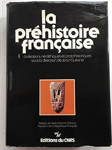 9782222019695: Les Civilisations néolithiques et protohistoriques de la France (La Préhistoire française...)