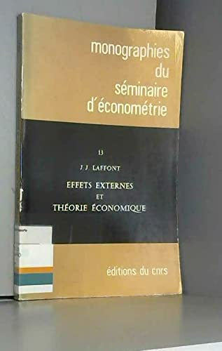 9782222021063: Effets externes et theorie economique (Monographies du Seminaire d'econometrie ; 13) (French Edition)