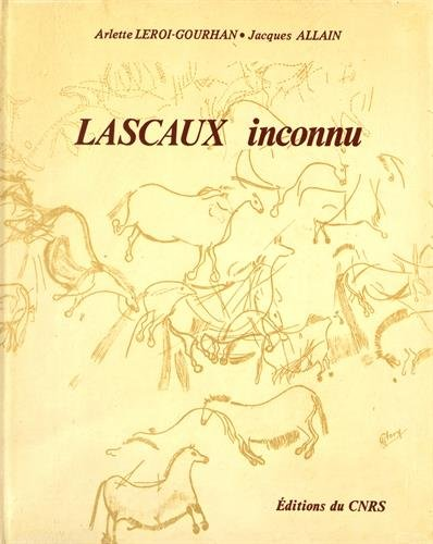 Lascaux inconnu: Leroi-Gourhan, Arlette-Jacques Allain.
