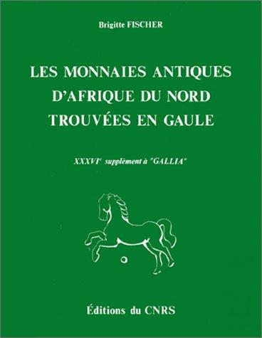 9782222022503: Les monnaies antiques d'Afrique du Nord trouvées en Gaule (Supplément à Gallia ; 36) (French Edition)