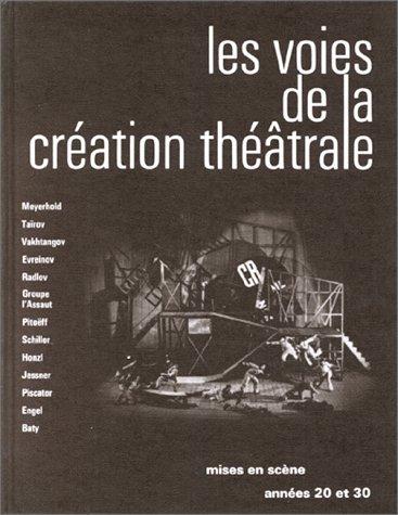 9782222024200: Mises en scène des années 20 et 30 : voies de la création théâtrale, tome 7