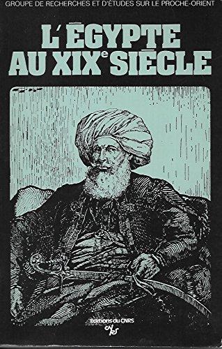 9782222027898: L'Egypte au XIXe siècle: [colloque], Aix-en-Provence, 4-7 juin 1979