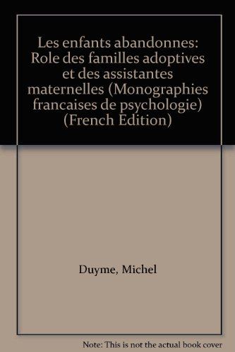 9782222028840: Les enfants abandonnés: Rôle des familles adoptives et des assistantes maternelles (Monographies françaises de psychologie) (French Edition)