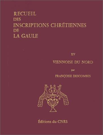 9782222030102: Recueil des inscriptions chrétiennes de la Gaule antérieures à la Renaissance ca : Viennoise du Nord
