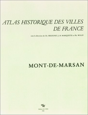 9782222030140: Atlas Historique des Villes France - Mont-de-Marsan