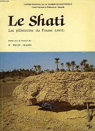 LE SHATI. LAC PLEISTOCENE DU FEZZAN (LIBYE): PETIT-MAIRE, N., ED.
